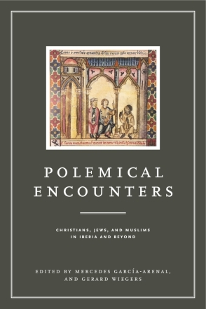 Boekomslag van Polemical Encounters: Christians, Jews, and Muslims in Iberia and Beyond